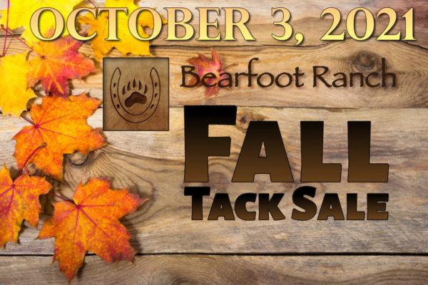 Fall Tack Sale at Bearfoot Ranch - October 3, 2021